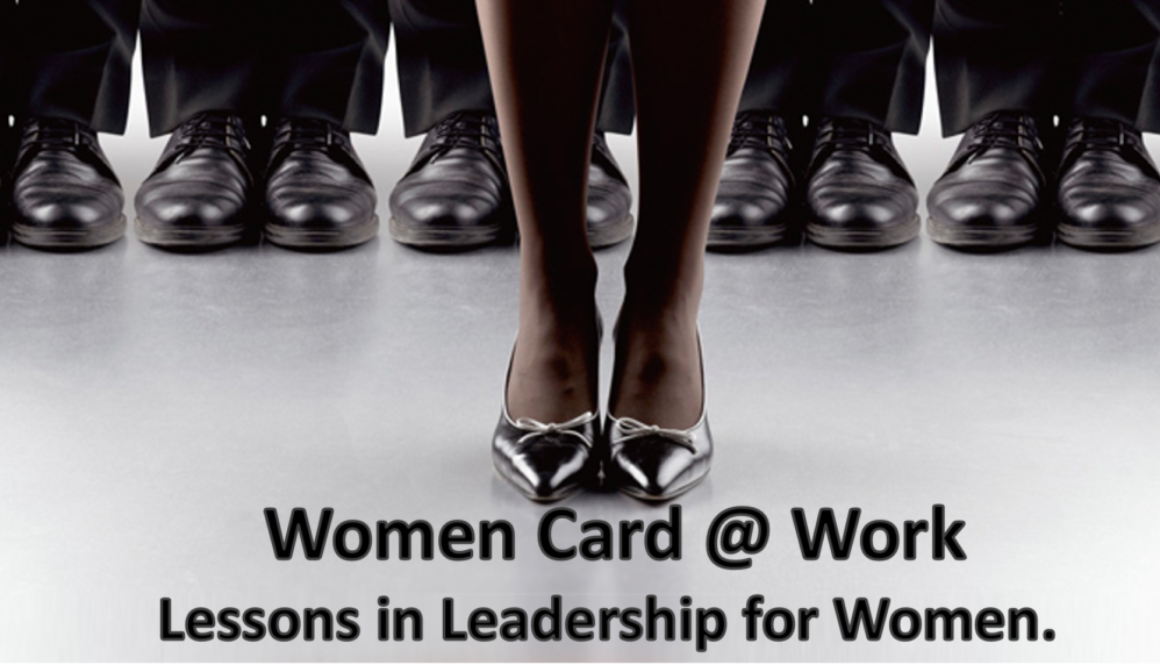 """""""The Women Card"""" @ Work – Lessons in Leadership for Women."""