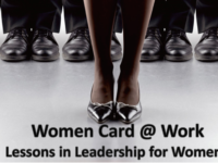 """The Women Card"" @ Work – Lessons in Leadership for Women."